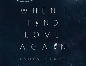 james-blunt-when-i-find-love-again-cover