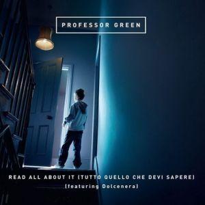 Professor-Green-Dolcenera-Read-all-about-It-Tutto-quello-che-devi-sapere