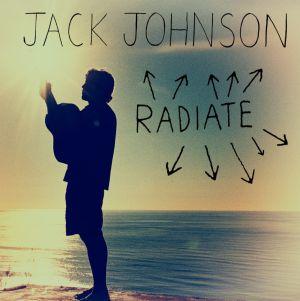 Radiate by Jack Johnson
