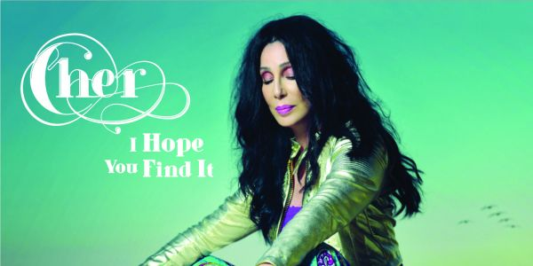 CHER - I HOPE YOU FIND IT - Cover Singolo