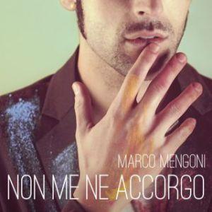 marco_mengoni_non_me_ne_accorgo