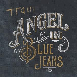Train-Angel-in-Blue-Jeans-iTunes1