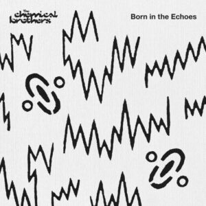 the-chemical-brothers-born-in-the-echoes